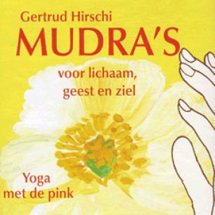 Gertrud Hirschi - MUDRA'S voor lichaam, geest en ziel