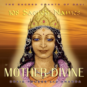 Craig Pruess & Ananda - 108 Sacred Names of Mother Divine