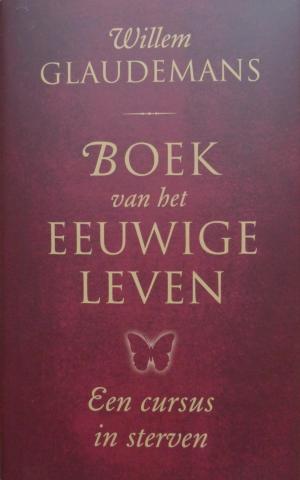 Willem Glaudemans - Boek van het Eeuwige Leven