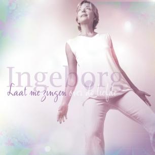 Ingeborg TM Sergeant - Laat Me Zingen