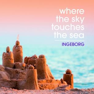 INGEBORG TM SERGEANT - Where the sky touches the sea